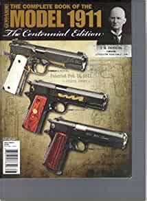 The Complete Book Of The Model 1911 Guns Ammo