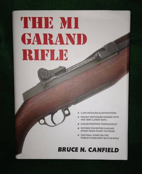 The M1 Garand Rifle By Bruce N Canfield