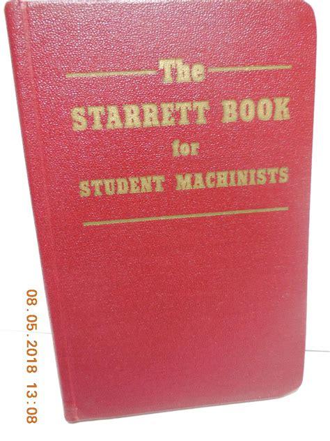 The Starrett Book For Student Machinists Pdf