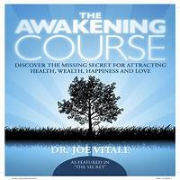 The awakening course: attracting wealth, health, happiness and love offer
