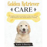 The complete golden retriever care guide tips
