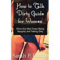 The dirty talk handbook how to drive your partner wild immediately