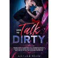 The dirty talk handbook how to drive your partner wild methods