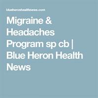 The migraine and headache program! blue heron health news secret code
