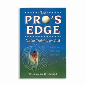 The pro?s edge ? ?vision training for golf!? is it real?