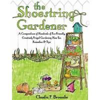 The shoestring gardener frugal eco friendly gardening tutorial promotional codes