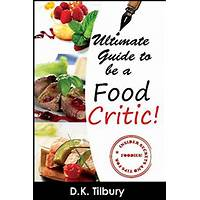 The ultimate guide for how to be a food critic! ebook secret