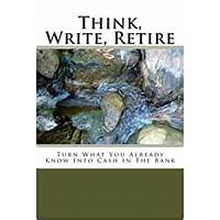 Think, write & retire! is it real?