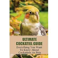 Best reviews of ulitmate pet cockatiel guide