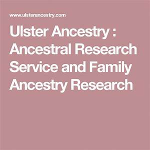 Ulster ancestry : ancestral research service and family ancestry research programs