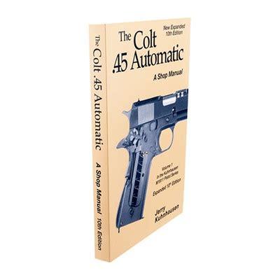 US Heritage Gun Books Colt 45 Auto Shop Manual 10th