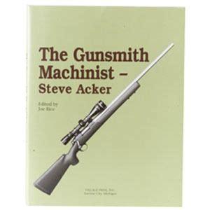 Village Press The Gunsmith Machinist Volume I The Gunsmith Machinistvolume I