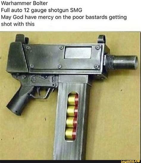 Warhammer Bolter Full Auto 12 Gauge Shotgun Smg