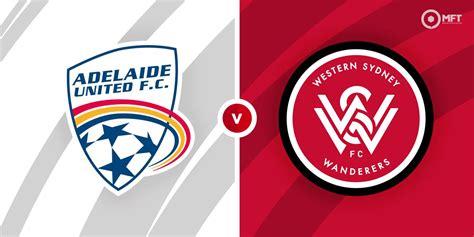 Western Sydney Vs Adelaide United Betting Tips