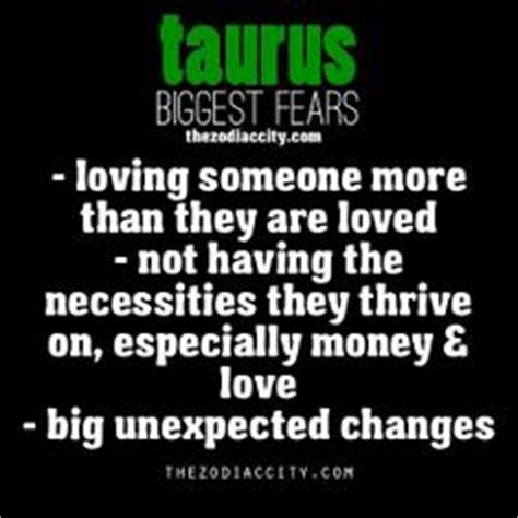 Taurus-Question Whats A Taurus Biggest Fear.