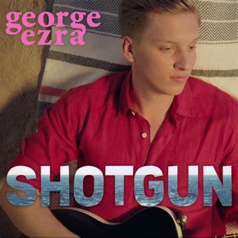 When Did The Song Shotgun Come Out By George Ezra