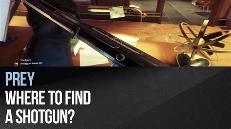 Where Do You Find The Shotgun In Prey