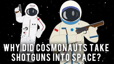 Why Did Cosmonauts Take Shotguns Into Space