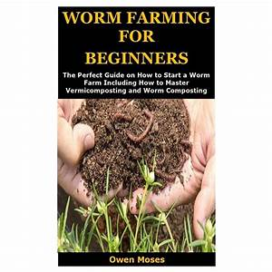 Worm farming beginners guide to starting a worm farm! promo code