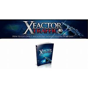X factor traffic 2 how to get over 1 million free website visitors in 60 days does it work?